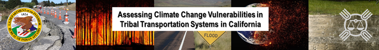 Assessing Climate Change Induced Vulnerabilities in Tribal Transportation Systems in California